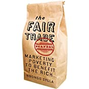 The Fair Trade Scandal: Marketing Poverty to Benefit the Rich | [Ndongo Sylla]