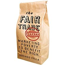 The Fair Trade Scandal: Marketing Poverty to Benefit the Rich (       UNABRIDGED) by Ndongo Sylla Narrated by Don Bratschie