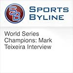 World Series Champions: Mark Teixeira Interview | Ron Barr