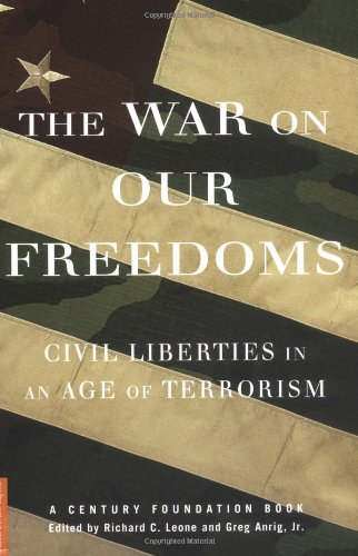 The War on Our Freedoms: Civil Liberties in an Age of...
