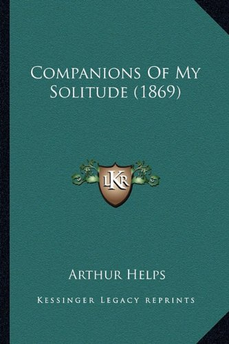 Companions of My Solitude (1869)