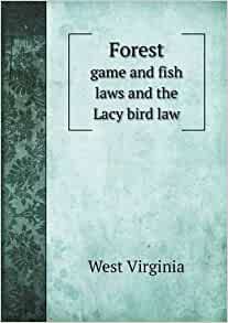 Forest game and fish laws and the lacy bird law west for Virginia game and fish
