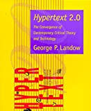 Hypertext 2.0: The Convergence of Contemporary Critical Theory and Technology (Parallax: Re-visions of Culture and Society) (0801855861) by Professor George P. Landow