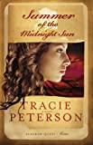 Summer of the Midnight Sun (Alaskan Quest #1) (0764201441) by Peterson, Tracie