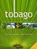 Tobago: Clean, Green and Serene Ali Arif
