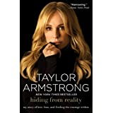 Hiding from Reality: My Story of Love, Loss, and Finding the Courage Within ~ Taylor Armstrong