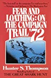 Fear and Loathing: On the Campaign Trail '72 (0446698229) by Hunter S. Thompson