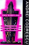 Hail Babylon!: In Search of the American City at the End of the Millennium (0312181078) by Codrescu, Andrei