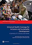 Universal Health Coverage for Inclusive and Sustainable Development: A Synthesis of 11 Country Case Studies (Directions in Development)