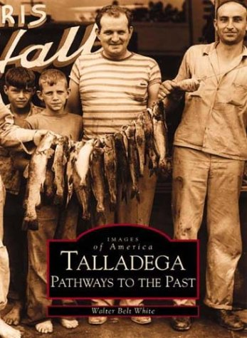 Talladega: Pathways to the Past  (AL) (Images of America)