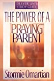 The Power of a Praying Parent: Prayer and Study Guide (0736903437) by Omartian, Stormie