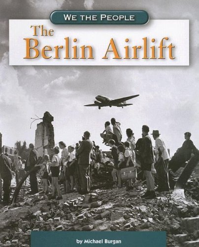 The Berlin Airlift (We the People: Modern America) PDF