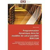 Programmation dynamique dans les modèles de calcul parallèle BSP/CGM: Ordonnancement de produit de chaîne de matrices...