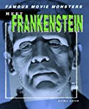 Meet Frankenstein (Famous Movie Monsters)