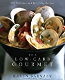 img - for The Low-Carb Gourmet: 250 Delicious and Satisfying Recipes book / textbook / text book