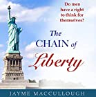 The Chain of Liberty: Do Men Have a Right to Think for Themselves? Hörbuch von Jayme MacCullough Gesprochen von: Alex Knox