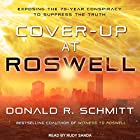 Cover-Up at Roswell: Exposing the 70-Year Conspiracy to Suppress the Truth Hörbuch von Donald R. Schmitt Gesprochen von: Rudy Sanda