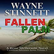 Fallen Palm: A Jesse McDermitt Novel: Caribbean Adventure Series, Volume 2 | Wayne Stinnett
