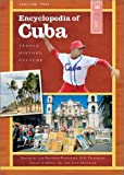 Encyclopedia of Cuba: People, History, Culture<br> [2 Volumes]