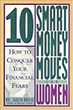 10 Smart Money Moves For Women : How to Conquer Your Financial Fears