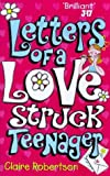 Claire Robertson Letters Of A Lovestruck Teenager (Red Fox young adult)