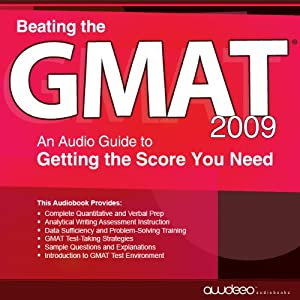 Beating the GMAT 2009: An Audio Guide to Getting the Score You Need | [PrepLogic]
