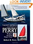 Yacht Design According to Perry: My B...