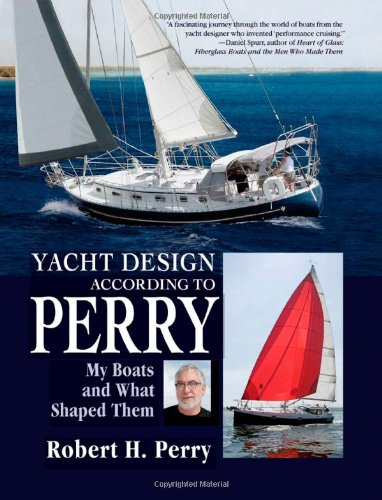 Yacht Design According to Perry: My Boats and What Shaped Them