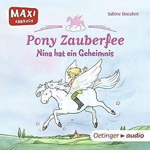 Nina hat ein Geheimnis (Pony Zauberfee 1) Hörbuch