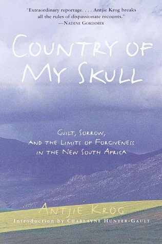 Image for Country of My Skull: Guilt, Sorrow, and the Limits of Forgiveness in the New South Africa