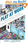 Play at Work: How Games Inspire Break...