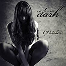 Captive in the Dark: Dark Duet, Book 1 (       UNABRIDGED) by CJ Roberts Narrated by Emily Durante