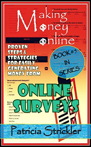 MAKING MONEY ONLINE WITH SURVEYS: Proven Steps And Strategies For Easily Generating Money From Online Surveys (Money Strategies Book 5) (Making Money With Surveys compare prices)