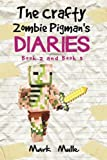 img - for The Crafty Zombie Pigman's Diaries, Book 2 and Book 3: (An Unofficial Minecraft Book for Kids Ages 9 - 12 (Preteen) book / textbook / text book
