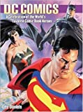 Dc Comics: A Celebration of the World's Favorite Comic Book Heroes (0823079198) by Les Daniels