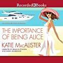 The Importance of Being Alice (       UNABRIDGED) by Katie MacAlister Narrated by Saskia Maarleveld, Brian Hutchison