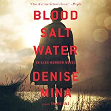 Blood, Salt, Water: An Alex Morrow Novel (       UNABRIDGED) by Denise Mina Narrated by Cathleen McCarron