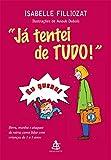 img - for Ja Tentei de Tudo! (Em Portugues do Brasil) book / textbook / text book