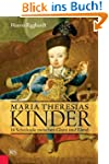 Maria Theresias Kinder: 16 Schicksale...