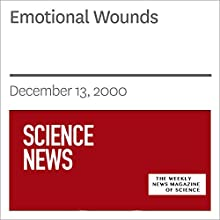 Emotional Wounds (       UNABRIDGED) by Society for Science & The Public Narrated by Mark Moran
