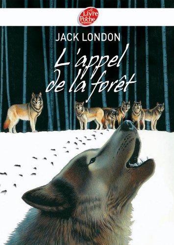 Jack London - L'appel de la forêt - Texte intégral (Classique) (French Edition)