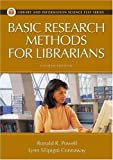 img - for by Lynn Silipigni Connaway,by Ronald Powell Basic Research Methods for Librarians (Library and Information Science Text Series)(text only)4th (Fourth) edition[Paperback]2004 book / textbook / text book