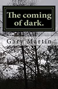 The Coming Of Dark. by Gary Martin ebook deal