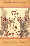 img - for The Art of War by Sun Tzu - Classic Collector's Edition: Includes The Classic Giles and Full Length Translations by Tzu, Sun (2009) Paperback book / textbook / text book