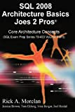 img - for SQL 2008 Architecture Basics Joes 2 Pros Volume 3 by Morelan, Rick (2009) Paperback book / textbook / text book