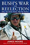 Bush's War for Reelection (0471675121) by Moore, James