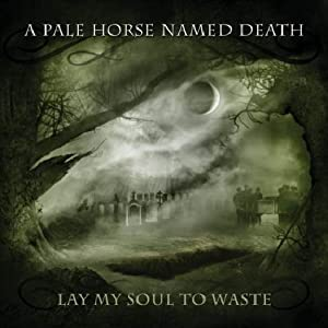 A Pale Horse Named Death - Lay My Soul to Waste Rar Zip Mediafire, 4Shared, Rapidshare, Zippyshare Download