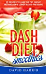 Dash Diet Smoothies (For Weight Loss)...