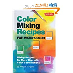 Color Mixing Recipes for Watercolor: Mixing Recipes for More Than 450 Color Combinations