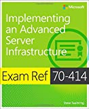 Steve Suehring Exam Ref 70-414: Implementing an Advanced Enterprise Server Infrastructure